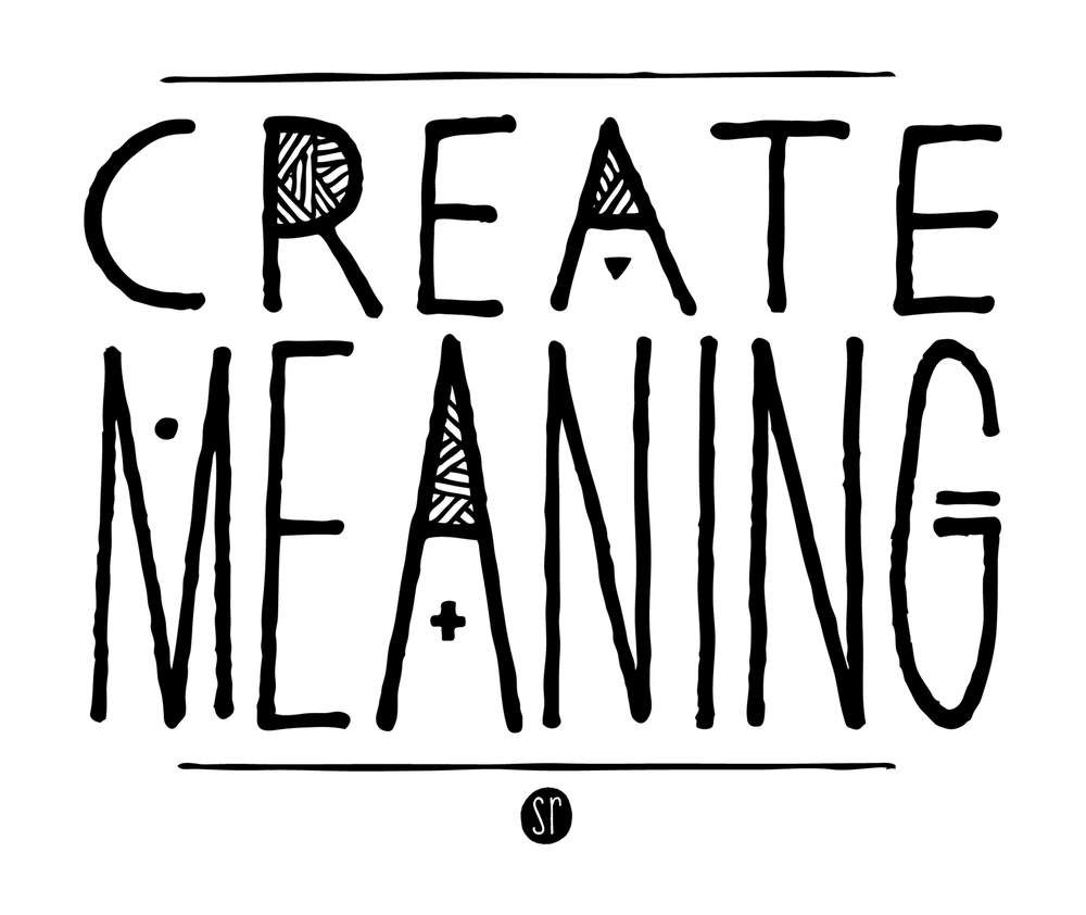 Create Meaning